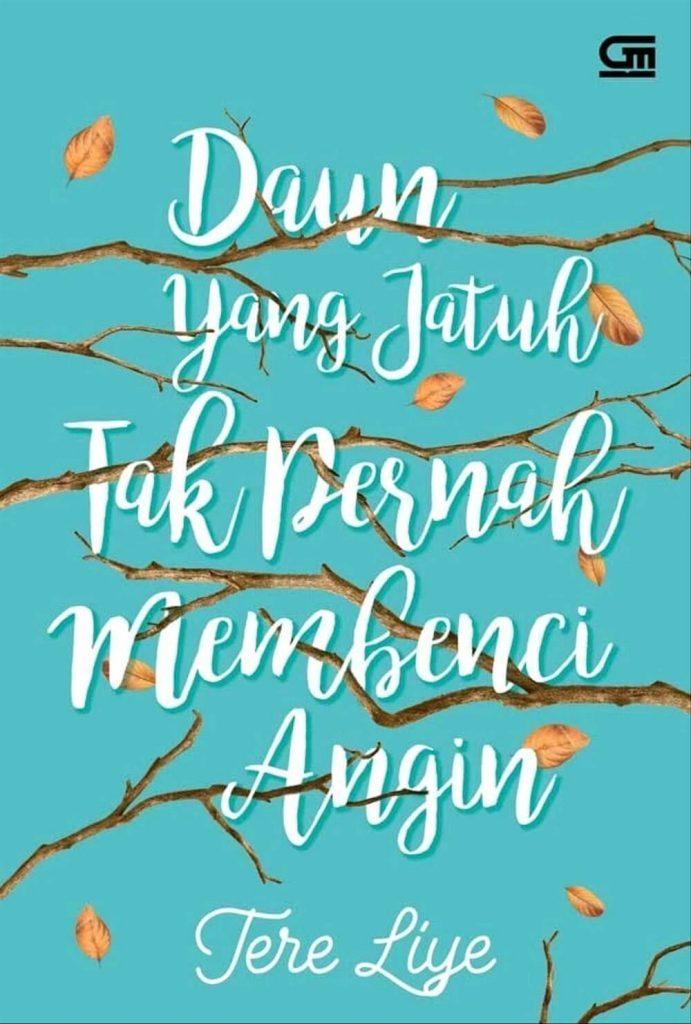 Novel daun yang jatuh tak pernah membenci angin tere liye