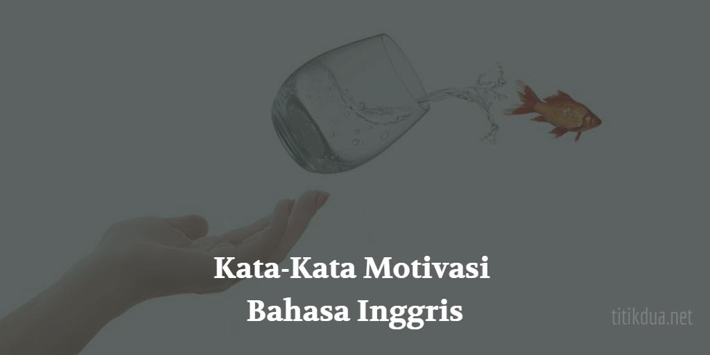 kata kata motivasi bahasa inggris singkat dan artinya